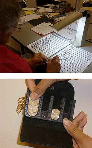 Image on Top is Dee using task lighting, wide-lined paper and a bold print pen to make her handwriting more legible.  Image on bottom is a coin purse with separate slots for each denomination.